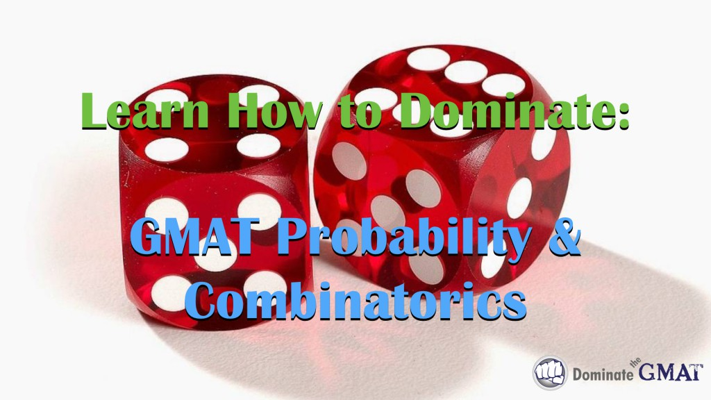 GMAT Probability and GMAT Combinations