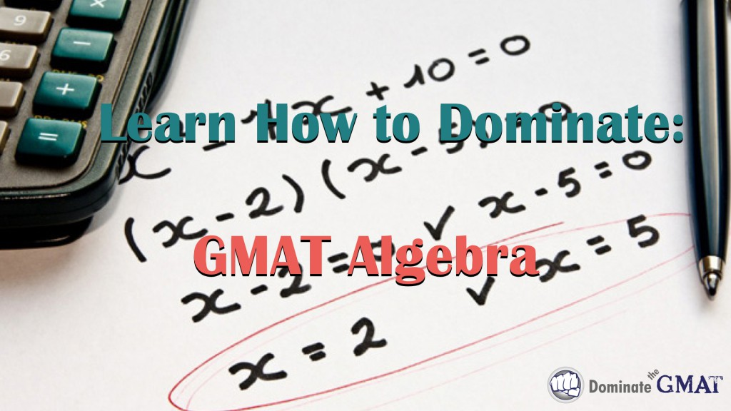 GMAT Algebra Video Tutorials