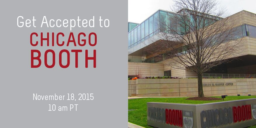 Get accepted to Chicago Booth T