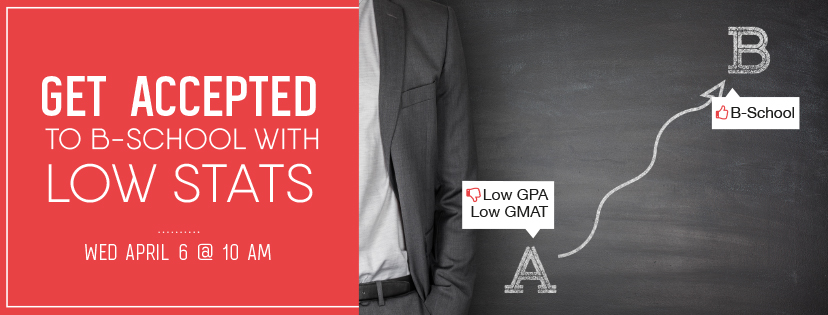 Get accepted to bschool with low stats